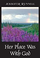 Her Place Was with God