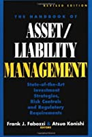 The Handbook of Asset/Liability Management: State-of-Art Investment Strategies, Risk Controls and Regulatory Required (Bankline Publication)