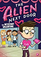 The Alien Next Door 6: The Mystery Valentine (6)