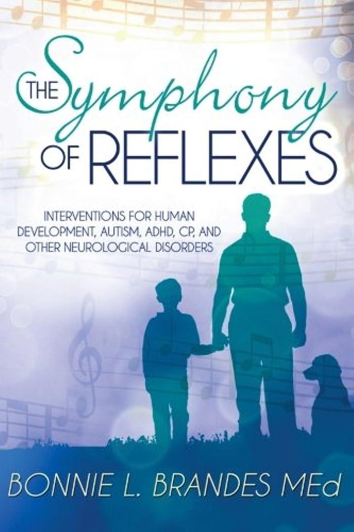 自分の力ですべてをする敷居ほのかThe Symphony of Reflexes: Interventions for Human Development, Autism, ADHD, CP, and Other Neurological Disorders