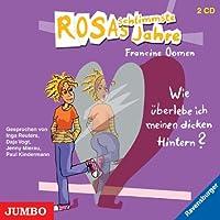 Rosas schlimmste Jahre. Wie ueberlebe ich meinen dicken Hintern?