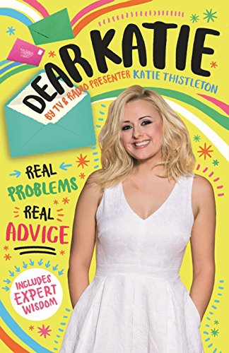 Dear Katie: Real Problems. Real Advice. (English Edition)