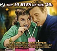 Top 10 Hits Of The 50s - 50 Original Hits by Various Artists