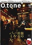 O.tone[オトン]Vol.57(バル・バール)
