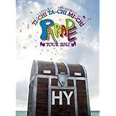 HY TI-CHI TA-CHI MI-CHI PARADE TOUR 2012 [DVD]