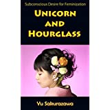 Unicorn and Hourglass: Subconscious Desire for Feminization (English Edition)