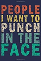 People I Want To Punch In The Face: Funny Vintage Coworker Gifts Journal