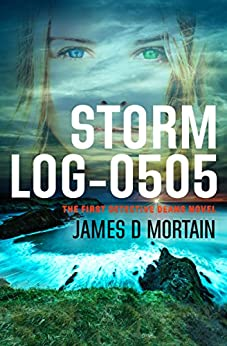 Storm Log-0505: (The First Detective Deans Novel) by [Mortain, James D]