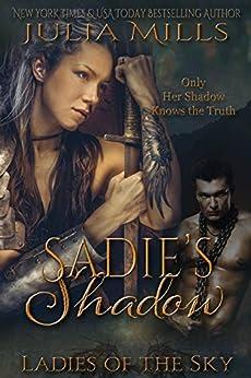 Sadie's Shadow (Ladies of the Sky Book 1) by [Mills, Julia]
