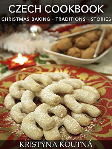 Czech Cookbook Christmas Baking Traditions Stories Ebook
