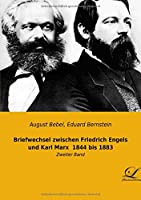 Briefwechsel zwischen Friedrich Engels und Karl Marx  1844 bis 1883: Zweiter Band