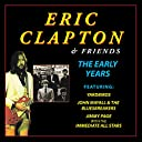 ERIC CLAPTON AND FRIENDS: THE EARLY YEARS