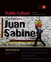 Cultures of Democracy (Public Culture, Society for Transnational Cultural Studies)