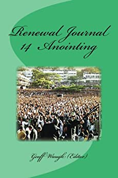 [Waugh, Geoff, Hinn, Benny, Chant, Barry]のRenewal Journal 14: Anointing (English Edition)