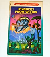INVADERS FROM WITHIN (Choose Your Own Adventure)