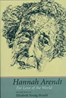 Hannah Arendt: For Love of the World, Second Edition by Elisabeth Young-Bruehl(2004-10-11)