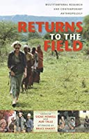 Returns to the Field: Multitemporal Research and Contemporary Anthropology