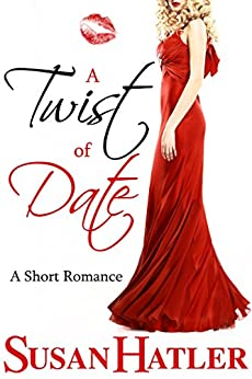 A Twist of Date (Better Date than Never Series Book 5) by [Hatler, Susan]