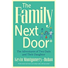 The Family Next Door: The Adventures of Two Dads and Their Daughter