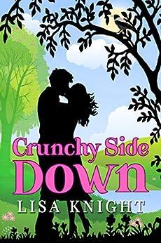 Crunchy Side Down by [Knight, Lisa]