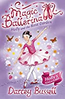 Holly and the Rose Garden: Holly's Adventures (Magic Ballerina)
