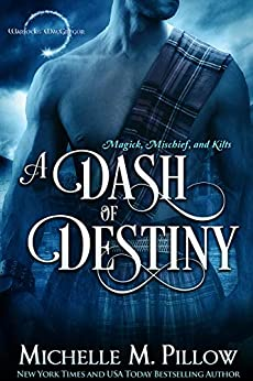 A Dash of Destiny (Warlocks MacGregor Book 8) by [Pillow, Michelle M.]