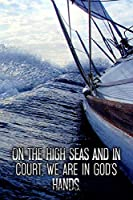 On the high seas and in court, we are in God's hands.: Sailing logbook for sailing yachts and charter