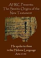 AHRC Presents: The Semitic Origins of the New Testament [並行輸入品]