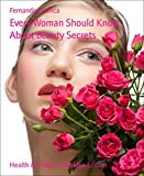 Every Woman Should Know About Beauty Secrets (English Edition)