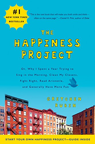 The Happiness Project: Or, Why I Spent a Year Trying to Sing in the Morning, Clean My Closets, Fight Right, Read Aristotle, and Generally Have More Funの詳細を見る