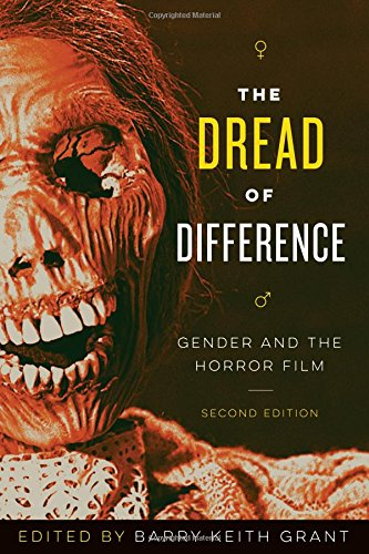 Download The Dread of Difference: Gender and the Horror Film (Texas Film and Media Studies) 0292772459