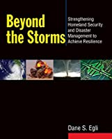 Beyond the Storms: Strengthening Homeland Security and Disaster Management to Achieve Resilience