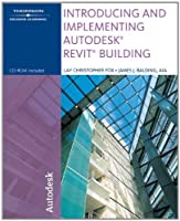 Introducing and Implementing Autodesk Revit Building