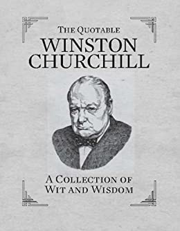 The Quotable Winston Churchill: A Collection of Wit and Wisdom (Miniature Editions) by [Press, Running]