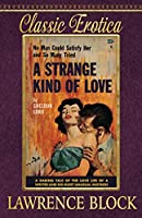 A Strange Kind of Love (Classic Erotica)
