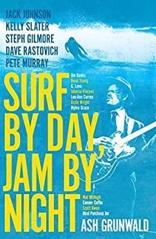 Surf by Day, Jam by Night by [Grunwald, Ash]