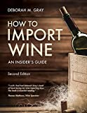 How to Import Wine, Second Edition: An Insider's Guide 画像