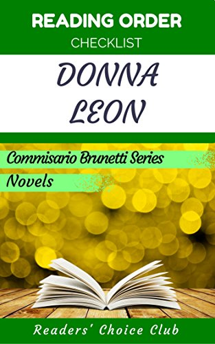 Reading order and checklist: Donna Leon - Series read order: Commisario Brunetti Series, Novels and all other series! (English Edition)