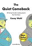 The Quiet Comeback - 20 Startup Founders Leading Japan's Next Tech Boom (English Edition)