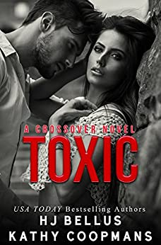 Toxic (The Crossover Series) by [Coopmans, Kathy, Bellus, HJ]