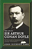 The Life of Sir Arthur Conan Doyle by John Dickson Carr(2003-11-11)
