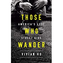 Those Who Wander: America's Lost Street Kids
