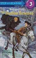 The Headless Horseman (Step into Reading)
