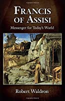 Francis of Assisi: Messenger for Today's World