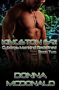 Kingston 691 (Cyborgs- Mankind Redefined Book 2) by [McDonald, Donna]