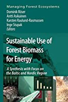 Sustainable Use of Forest Biomass for Energy: A Synthesis with Focus on the Baltic and Nordic Region (Managing Forest Ecosystems)