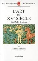L Art Du 15eme Siecle Europe Du Nord (Ldp Encycloped.)