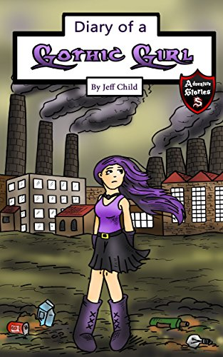 Diary of a Gothic Girl: Superpowers of a Dark Teenager (Kids' Adventure Stories) (English Edition)