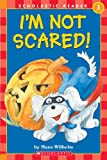 I'm Not Scared! (Scholastic Readers Level 1)