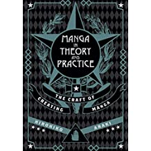 Manga in Theory and Practice: The Craft of Creating Manga: Volume 1